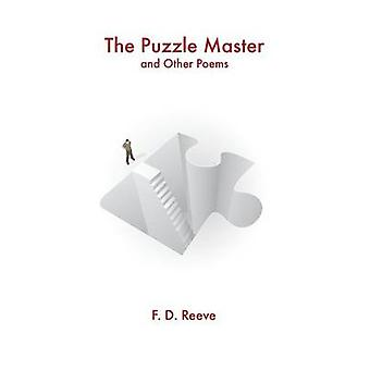 The Puzzle Master and Other Poems by Reeve & F. D.