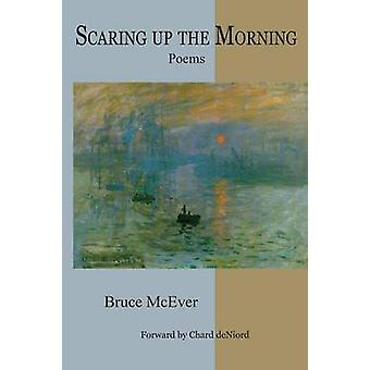 Scaring Up the Morning by McEver & Bruce