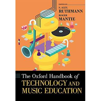 Oxford Handbook of Technology and Music Education de S Alex Ruthmann