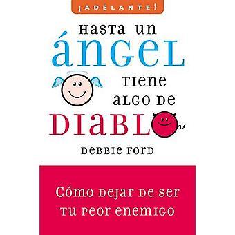 Hasta un Angel Tiene Algo de Diablo - Como Dejar de Ser Tu Peor Enemig