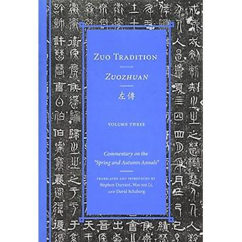 Zuo Tradition / Zuozhuan - Commentary on the  -Spring and Autumn Annals