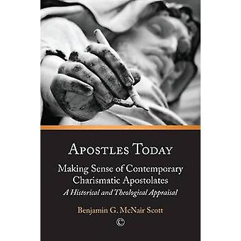 Apostles Today - Making Sense of Contemporary Charismatic Apostolates -