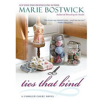 Ties That Bind by Marie Bostwick - 9780758269287 Book