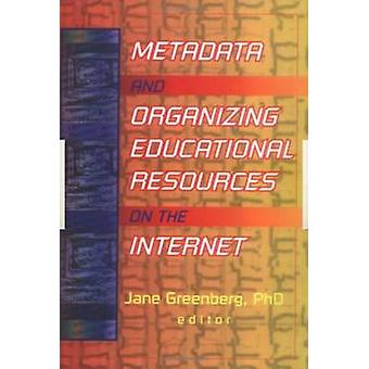 Metadata and Organizing Educational Resources on the Internet by Jane