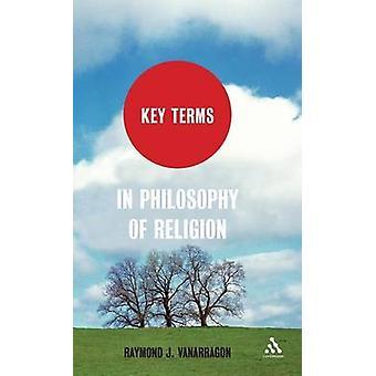 Kernbegrippen in de filosofie van de religie door Raymond J. VanArragon - 978144
