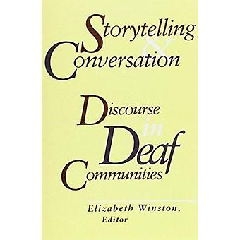 Storytelling and Conversation - Discourse in Deaf Communities by Eliz