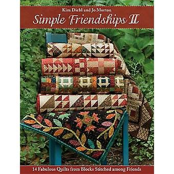 Simple Friendships II - 14 Fabulous Quilts from Blocks Stitched Among