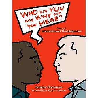 Who Are You and Why Are You Here? - Tales of International Development