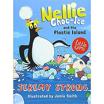 Nellie Choc-Ice and the Plastic Island by Jeremy Strong - 97817811287