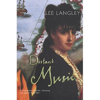 Distant Music by Lee Langley - 9781784700492 Book