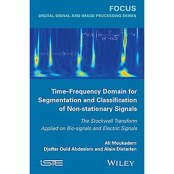 Time-Frequency Domain for Segmentation and Classification of Non-Stat