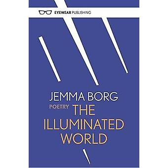 The Illuminated World by Jemma Borg - 9781908998262 Book