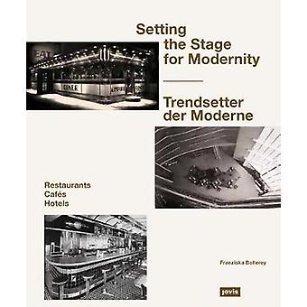 Setting the Stage for Modernity - Cafes - Hotels - Restaurants by Fran