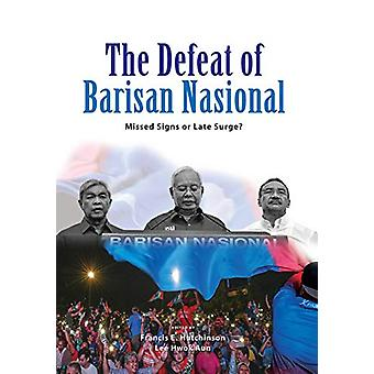 The Defeat of Barisan Nasional - Missed Signs or Late Surge? by Franci