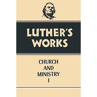 Luther's Works Church and Ministry I - Vol 39 by Eric W. Gritsch - 978