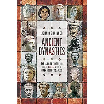 Ancient Dynasties - The Families that Ruled the Classical World - circ
