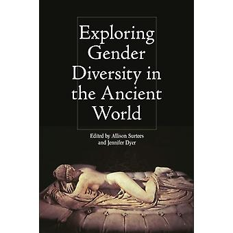 Exploring Gender Diversity in the Ancient World by Allison Surtees