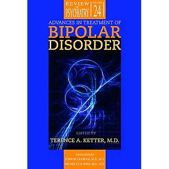 Advances in Treatment of Bipolar Disorder by Terence A. Ketter - 9781