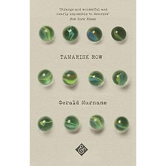 Tamarisk Row by Gerald Murnane - 9781911508366 Book