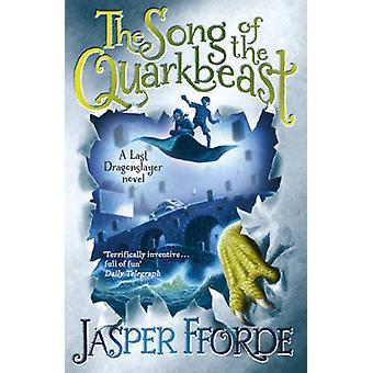 The Song of the Quarkbeast by Jasper Fforde - 9781444707250 Book