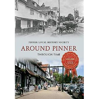 Around Pinner Through Time by Pinner Local History Society
