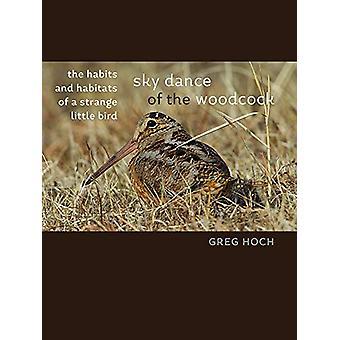 Sky Dance woodcock - tottumukset ja elinympäristöt Strange Littl