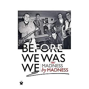 Before We Was We - The Making of Madness by Madness by Madness - 97807