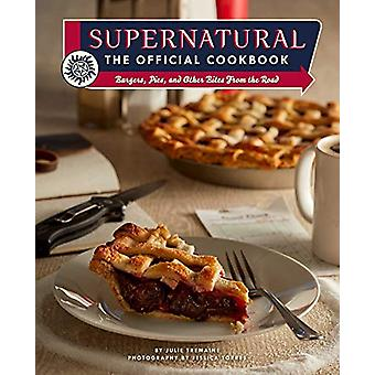 Supernatural - The Official Cookbook - Burgers - Pies and Other by Juli
