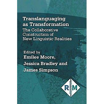 Translanguaging as Transformation - The Collaborative Construction of