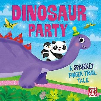 Finger Trail Tales - Dinosaur Party by Pat-a-Cake - 9781526381767 Book