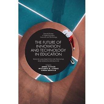 The Future of Innovation and Technology in Education by Edited by Anna Visvizi & Edited by Miltiadis D Lytras & Edited by Linda Daniela