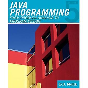 Java Programming  From Problem Analysis to Program Design by D S Malik