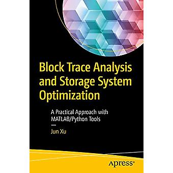 Block Trace Analysis and Storage System Optimization - A Practical App