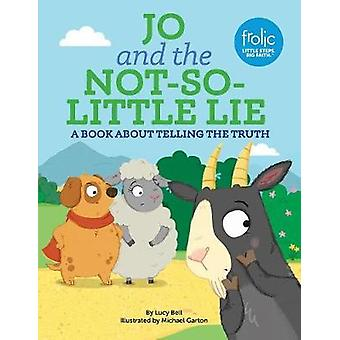 Jo and the Not-So-Little Lie: Frolic First Faith