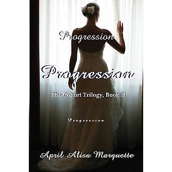 Progression by April Alisa Marquette - 9780983720614 Book