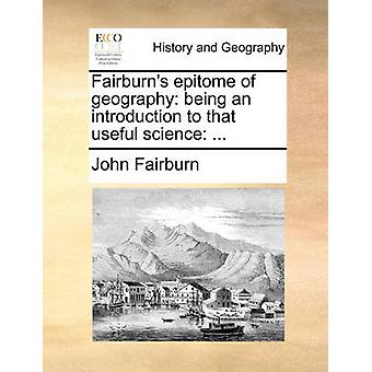 Fairburn's Epitome of Geography - Being an Introduction to That Useful