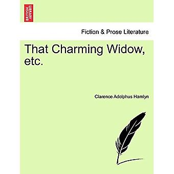That Charming Widow - Etc. by Clarence Adolphus Hamlyn - 978124118503