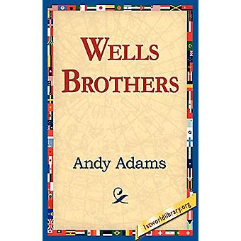 Wells Brothers by Andy Adams - 9781421811048 Book