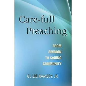 Care-Full Preaching by G Lee Jr Ramsey - 9781620320365 Book