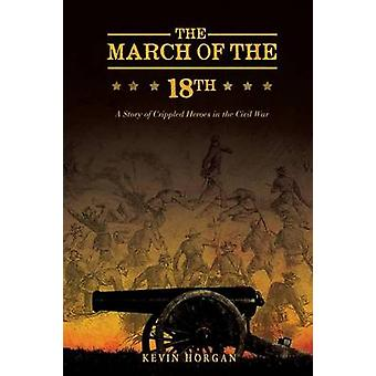 The March of the 18th by Kevin Horgan - 9781626971400 Book