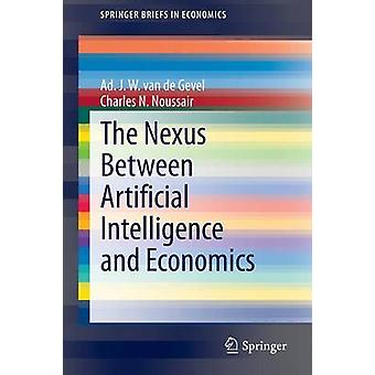 The Nexus between Artificial Intelligence and Economics door Ad J. W. v