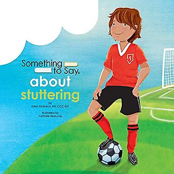 Something to Say about Stuttering by Eden Molineux - 9780995921641 Bo
