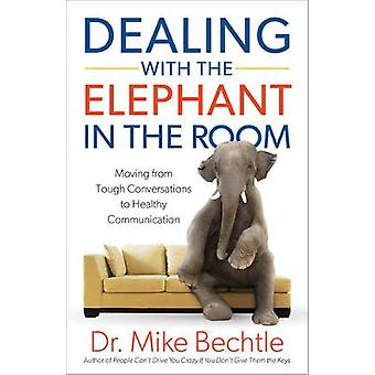 Dealing with the Elephant in the Room by Dr. Mike Bechtle