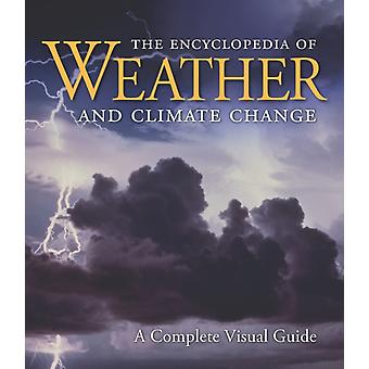 The Encyclopedia of Weather and Climate Change  A Complete Visual Guide by Juliane L Fry & Hans F Graf & Richard Grotjahn & Marilyn Raphael & Clive Saunders