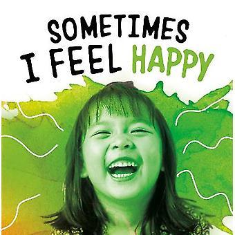 Sometimes I Feel Happy