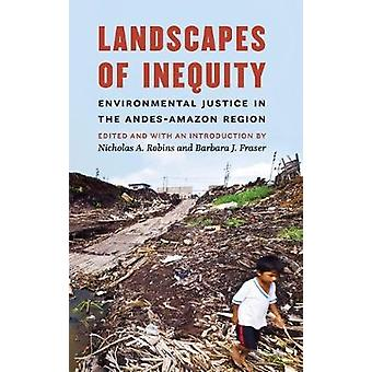 Landscapes of Inequity Environmental Justice in the AndesAmazon Region