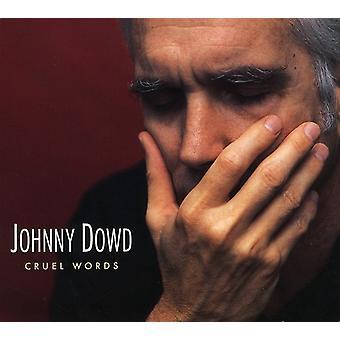 Johnny Dowd - Cruel Words [CD] USA import