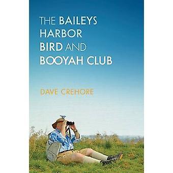 Baileys Harbor fågel och schysst Club av Dave Crehore - 97802992867