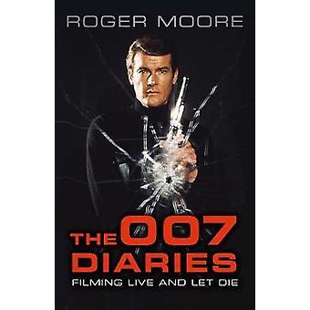 The 007 Diaries - Filming Live and Let Die von Sir Roger Moore - KBE. -
