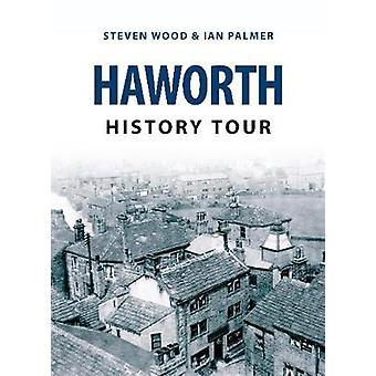 Haworth Geschichte Tour von Steven Wood - Ian Palmer - 9781445646275 Buch